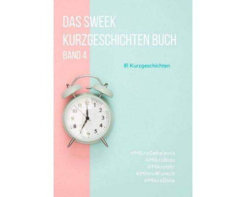 Das Sweek Kurzgeschichten Buch: Band 4